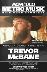 "On Sept. 19, recent ""American Idol"" top-24 finalist and former ACM student Trevor McBane brings his authentic Okie twang to High Noon."