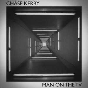 "Chase Kerby, ""Man on the TV"""