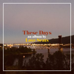 "Love Seats, ""These Days"" album cover"