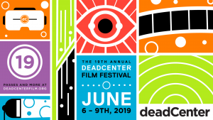 Colorful graphic for deadCenter Film Festival featuring orange, green, blue, red, black and purple boxes with line-type graphics of an eyeball, film, lights and the event dates of June 6-9 2019