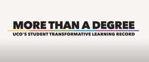 """screenshot of move title screen """"More than a degree: UCO's Student Transformative Learning Record"""""""