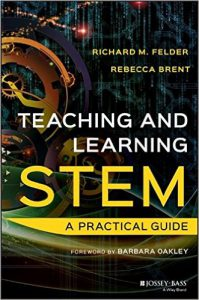 image of Felder & Brent's 2016 book, Teaching and Learning STEM: A Practical Guide