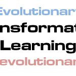 Evolutionary and Revolutionary Transformative Learning