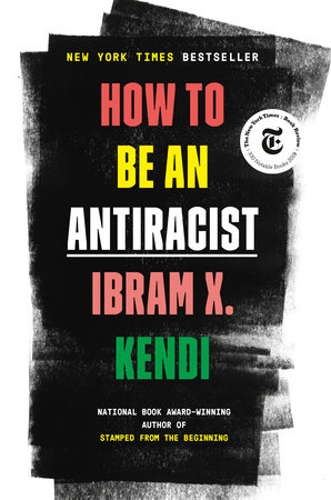 Front cover of the book How to Be an Antiracist, by Ibram X. Fendi