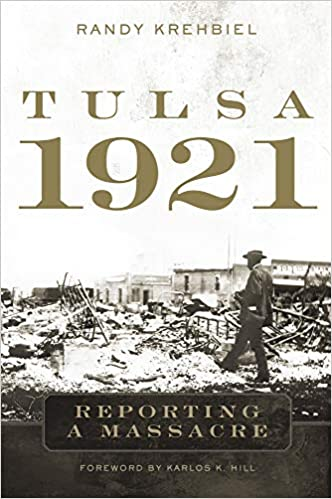 Front cover of the book Tulsa 1921 Reporting a Massacre