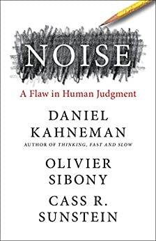 cover of the book Noise: A Flaw in Human Judgement